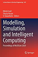 Modelling, Simulation and Intelligent Computing: Proceedings of MoSICom 2020 (Lecture Notes in Electrical Engineering, 659)