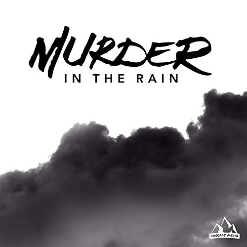 Murder In The Rain Podcast By Murder In The Rain cover art