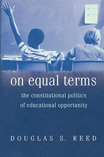 On Equal Terms: The Constitutional Politics of Educational Opportunity (English Edition)