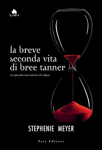 La breve seconda vita di Bree Tanner: Un episodio mai narrato di Eclipse (Twilight - edizione italiana Vol. 70)
