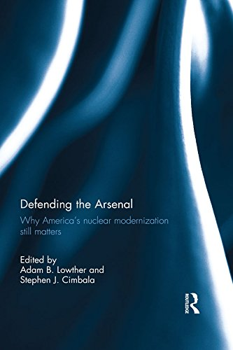 Defending the Arsenal: Why America's Nuclear Modernization Still Matters (English Edition)