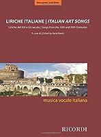 Liriche Italiane / Italian Art Songs: Liriche del XIX e XX Secolo / Songs From the 19th and 20th Centuries : Voce Grave / Low Voice