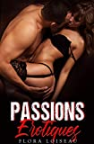 Passions Érotiques : [Roman Érotique, Sexe Hard Interdit, Tabou] (French Edition)