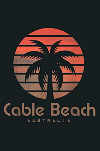 Cable Beach Australia Travel Vacation: Notebook Planner -6x9 inch Daily Planner Journal,...