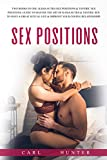 Sex Positions: 4 Books In 1: The Ultimate Guide for Couples to Transform Your Sexual Life, Increase Intimacy and Improve Your Relationship with Kama Sutra ... Sex (for Women & Men). (English Edition)