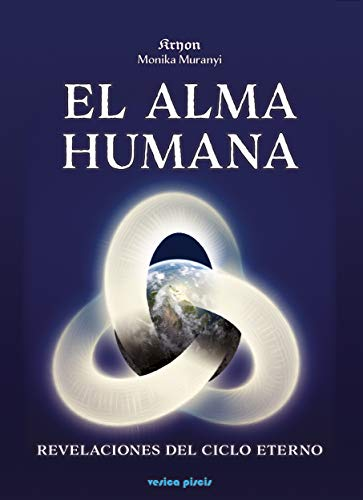 El alma humana: revelaciones del ciclo eterno