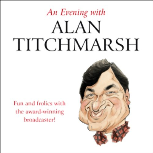 An Evening with Alan Titchmarsh (Unabridged) audiobook cover art