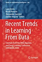 Recent Trends in Learning From Data: Tutorials from the INNS Big Data and Deep Learning Conference (INNSBDDL2019) (Studies in Computational Intelligence, 896)