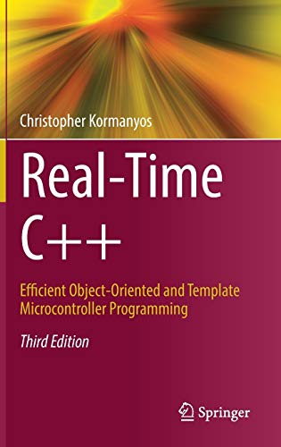 Real-Time C++: Efficient Object-Oriented and Template Microcontroller Programming Cover