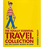 Where's Wally? The Totally Essential Travel Collection by Handford, Martin ( AUTHOR ) Apr-07-2011 Hardback