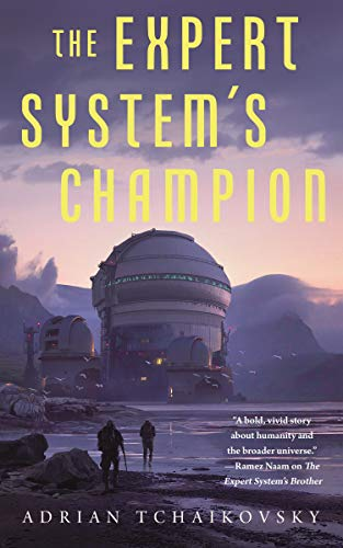 Compare Textbook Prices for The Expert System's Champion The Expert System's Brother, 2  ISBN 9781250766397 by Tchaikovsky, Adrian