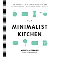 The Minimalist Kitchen: 100 Wholesome Recipes, Essential Tools, and Efficient Techniques