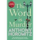 The Word Is Murder: The bestselling mystery from the author of Magpie Murders – you've never read a crime novel quite like this (Detective Daniel Hawthorne 1) (English Edition)