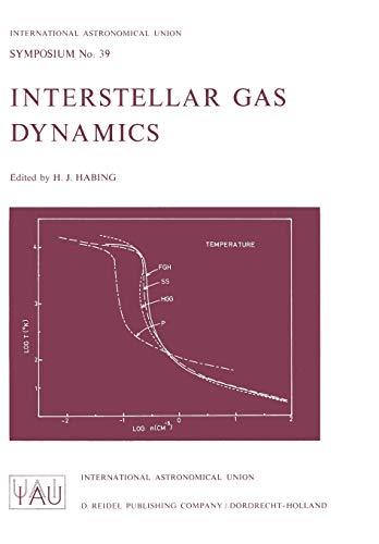 Interstellar Gas Dynamics (International Astronomical Union Symposia (39), Band 39)