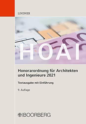 HOAI - Honorarordnung für Architekten und Ingenieure 2021: Textausgabe mit Einführung