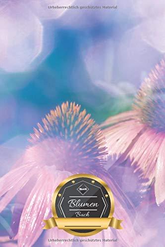 Blumen Buch: Pastell Blumen Bokeh Effekt • Mein Blumen Tagebuch • Blumengesteck Sammelbuch • Erinnerungen an meine schönsten Blumensträuße • 100 ... ║ kleines Geschenk für Freunde und Familie