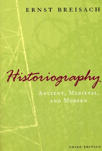 Historiography: Ancient, Medieval, and Modern, Third Edition (English Edition)