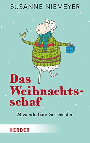 Das Weihnachtsschaf: 24 wunderbare Geschichten