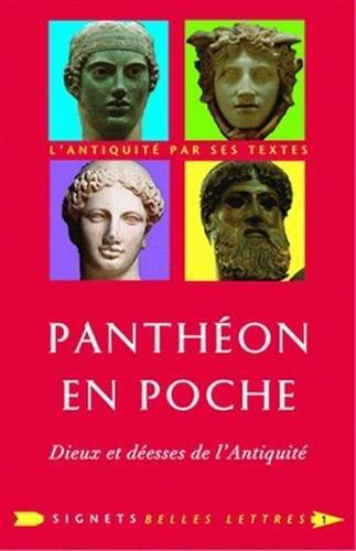 Pantheon En Poche: Dieux Et Deesses de l'Antiquite (Signets Belles Lettres) (French Edition)