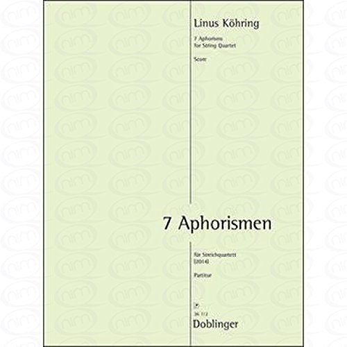 7 APHORISMEN - arrangiert für Streicher - Quartett [Noten/Sheetmusic] Komponist : Koehring Linus