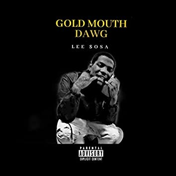 Gold Mouth Dawg