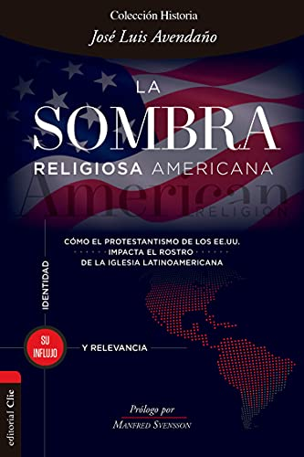 La sombra religiosa americana: Cómo el protestantismo de los EE. UU. impacta el rostro de la iglesia latinoamericana