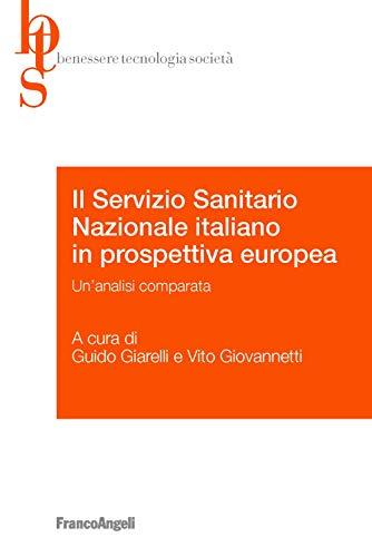 Il Servizio Sanitario Nazionale italiano in prospettiva europea. Un'analisi comparata