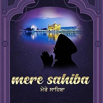 Mere Sahiba Mere Sahiba (Shabad Gurbani Kirtan)