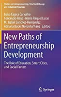 New Paths of Entrepreneurship Development: The Role of Education, Smart Cities, and Social Factors (Studies on Entrepreneurship, Structural Change and Industrial Dynamics)