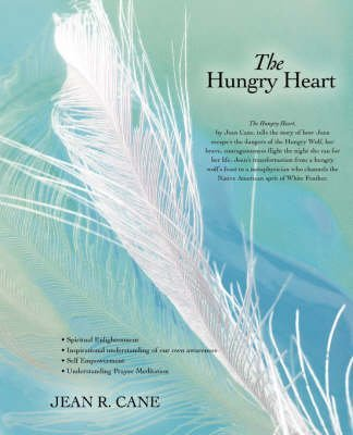 [The Hungry Heart] (By: Jean R Cane) [published: December, 2007]