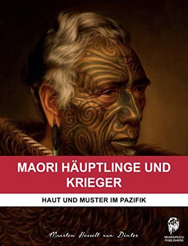 Maori Häuptlinge und Krieger: Haut und Muster im Pazifik (German Edition)