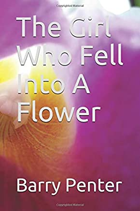 The Girl Who Fell Into A Flower