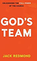God's Team: Unleashing the Full Power of the Church