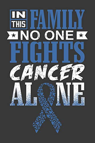 In This Family No One Fights Cancer Alone: A Colon Cancer Jo