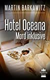 Hotel Oceana, Mord inklusive: SoKo Hamburg 7 - Ein Heike Stein Krimi (Soko Hamburg - Ein Fall für Heike Stein) (German Edition)