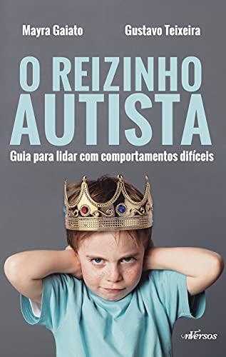 Reizinho Autista: Guia para lidar com comportamentos difíceis
