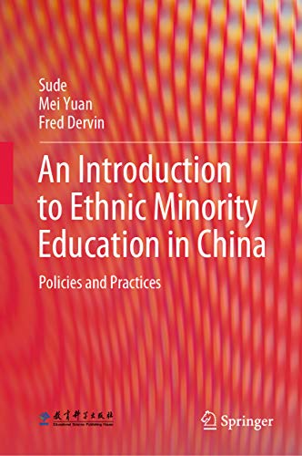 An Introduction to Ethnic Minority Education in China: Policies and Practices (English Edition)