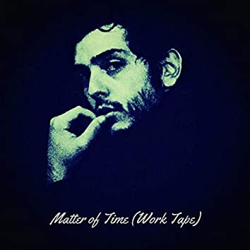 Matter of Time (Work Tape)