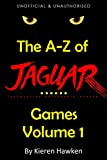 The A-Z of Atari Jaguar Games: Volume 1 (The A-Z of Retro Gaming) (English Edition)