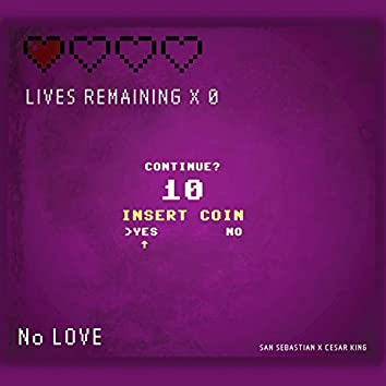 No Love (feat. Cesar King)