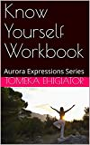Know Yourself Workbook: Aurora Expressions Series