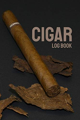 Cigar Log Book: Perfect Cigar Personal Diary - Notebook to Write in Cigar Reviews - Gift for Aficionados