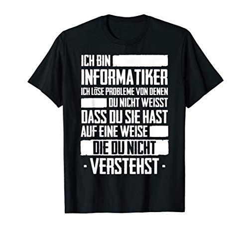 Ich bin Informatiker | Lustiges Nerd Programmierer Spruch T-Shirt