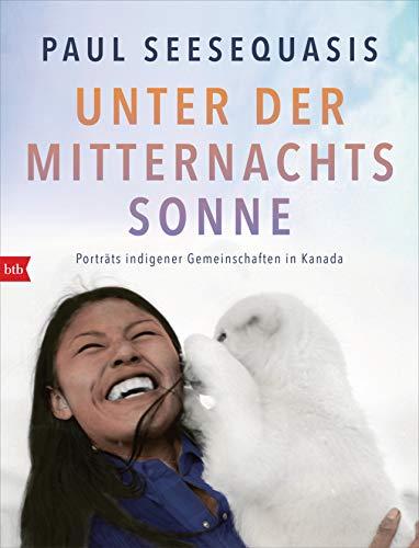 Buchseite und Rezensionen zu 'Unter der Mitternachtssonne: Porträts indigener Gemeinschaften in Kanada' von Paul Seesequasis