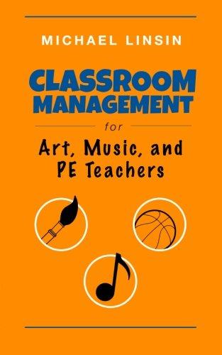Compare Textbook Prices for Classroom Management for Art, Music, and PE Teachers  ISBN 8601411253058 by Linsin, Michael