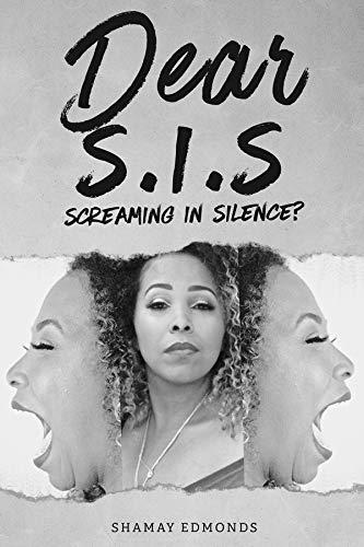 Dear S. I. S: Screaming in Silence?