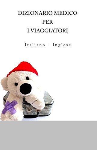 Dizionario medico per i viaggiatori: Italiano - Inglese