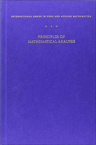 Principles of Mathematical Analysis (International Series in Pure and Applied Mathematics)