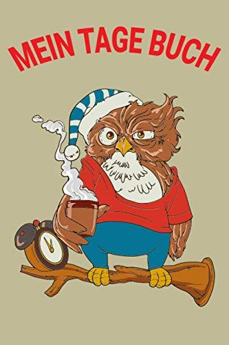 Mein Tage Buch: Mein Tage Buch (53 Wochen) Dokumentation der Menstruation ganz einfach ! Tagebuch für die Regel A5 Softcover / Eule Müde Kaffee
