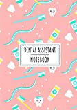 Dental Assistant Notebook: Dentist Log Book For Dental Assistants   Keep Track And Review All Details About Patient Follow-up and Help From the ...   Gifts for Dentists and Dental Medical Staff